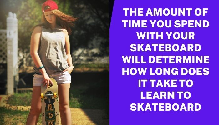 how long time it take to skateboarding