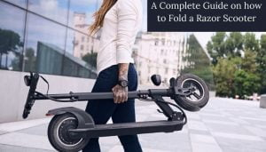 How to Fold a Razor Scooter  Here 10 Proven Easier Ways.