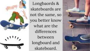 what is the difference between a longboard and a skateboard